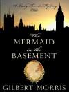 The Mermaid in the Basement - Gilbert Morris