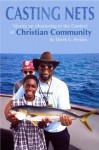 Casting Nets: Stories on Mentoring in the Context of Christian Community - Derek Perkins, Peydria Higgins, Stephen Berk