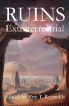 Ruins Extraterrestrial - Eric T. Reynolds, Wendy Waring, Justin Stanchfield, Christopher McKitterick