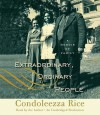 Extraordinary, Ordinary People: A Memoir of Family (Audio) - Condoleezza Rice