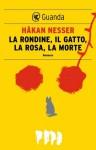 La rondine, il gatto, la rosa, la morte - Håkan Nesser, Carmen Giorgetti Cima