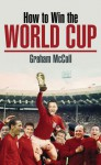 How to Win the World Cup - Graham McColl