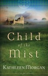 Child of the Mist (These Highland Hills Book #1) - Kathleen Morgan