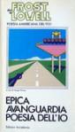 Da Frost a Lowell: antologia della poesia americana del Novecento. Epica, avanguardia, poesia dell'io - Sergio Perosa
