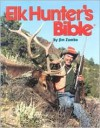 Elk Hunter's Bible - Jim Zumbo