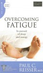 Overcoming Fatigue: In Pursuit of Sleep and Energy - Paul C. Reisser