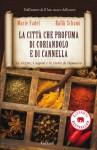 La città che profuma di coriandolo e di cannella (Garzanti Narratori) (Italian Edition) - Rafik Schami, Paolo Scopacasa