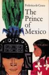 The Prince of Mexico - Federica de Cesco, Frances Lobb