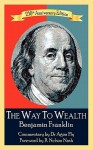 The Way to Wealth Benjamin Franklin 250th Anniversary Edition: Commentary by Jeffery Reeves - Benjamin Franklin, R. Nelson Nash, Jeffrey Reeves, Sandra Reeves