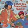 I Call My Grandma Nana - Ashley Wolff