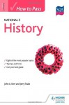 How to Pass National 5 History (How to Pass - National 5 Level) - John Kerr, Jerry Teale