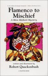 Flamenco To Mischief: A Miss Mallard Mystery - Robert M. Quackenbush
