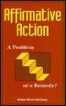 Affirmative Action: A Problem or a Remedy? - Joann Bren Guernsey