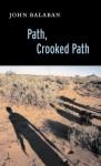 Path, Crooked Path - John Balaban