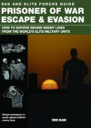 Prisoner of War Escape & Evasion: How to Survive Behind Enemy Lines from the World's Elite Military Units - Chris McNab