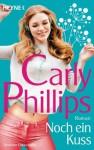 Noch ein Kuss: Roman (German Edition) - Carly Phillips, Ruth Sander