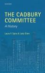The Cadbury Committee: A History - Laura F. Spira, Judy Slinn