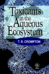 Toxicants in the Aqueous Ecosystem - T. R. Crompton