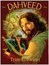 Dahveed 3: Yahweh's Fugitive - Terri L. Fivash