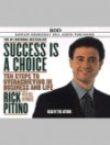 Success Is a Choice; Ten Steps to Overachieving in Business and Life (CD Format) - Rick Pitino