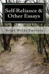 Self-Reliance & Other Essays by Ralph Waldo Emerson - Ralph Waldo Emerson