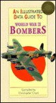 An Illustrated Data Guide to World War II Bombers (An Illustrated Guide to) - Christopher Chant