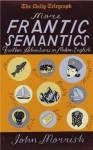 More Frantic Semantics - John Morrish