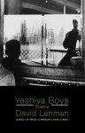 Yeshiva Boys and Other Poems - David Lehman