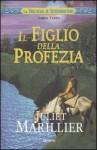 Il figlio della profezia (La trilogia di Sevenwaters, #3) - Juliet Marillier, L. Grassi, Simona Garavelli