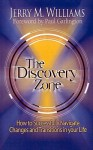 The Discovery Zone: How to Successfully Navigate the Changes and Transitions in Your Life - Jerry M. Williams, Paul L. Garlington