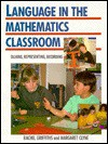 Language in the Mathematics Classroom: Talking, Representing, Recording - Rachel Griffiths, Margaret Clyne