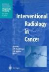 Interventional Radiology in Cancer (Medical Radiology / Diagnostic Imaging) - Andy Adam, Robert F. Dondelinger, Peter R. Mueller