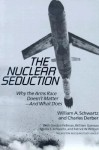 The Nuclear Seduction: Why the Arms Race Doesn't Matter--And What Does - William A. Schwartz, Charles Derber