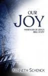 Our Joy: Philippians - Kenneth Schenck