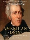 American Lion: Andrew Jackson in the White House (Audio) - Jon Meacham, John H. Mayer
