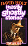 Mostly Ghostly Stories - David Holt