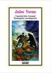 Castelul din Carpati / Intamplari neobisnuite - Jules Verne, Dorina Oprea
