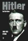 Hitler T.1 (1889-1936): Hybris - Ian Kershaw