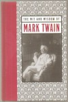 The Wit & Wisdom of Mark Twain - Mark Twain