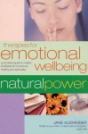Therapies for Emotional Wellbeing: A Complete Guide to Holistic Therapies for Emotional Healing and Spirituality - Jane Alexander
