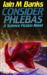 Consider Phlebas - Iain M. Banks