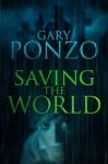 Saving the World - Gary Ponzo