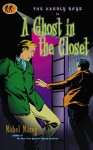 A Ghost in the Closet: A Hardly Boys Mystery - Mabel Maney