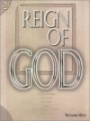The Reign of God: An Introduction to Christian Theology from a Seventh-day Adventist Perspective - Richard Rice