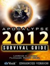Apocalypse 2012: The Survival Guide (Kindle Edition with Audio/Video) - Lawrence Joseph