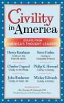 Civility in America: Essays from America's Thought Leaders - John Brademas, Mickey Edwards, Charles Osgood, Philip K. Howard, Henry Kaufman, Steve Forbes, Joel H. Rosenthal, Rev. Theodore M. Hesburgh CSC, Robert. L. Dilenschneider
