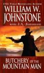 Butchery of the Mountain Man (The Last Mountain Man) - William W. Johnstone, J.A. Johnstone