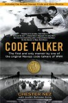 Code Talker: The First and Only Memoir By One of the Original Navajo Code Talkers of WWII - Chester Nez, Schiess Avila, Judith