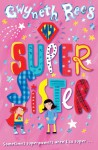 My Super Sister (Book 1) - Gwyneth Rees