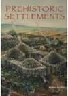 Prehistoric Settlements - Robert Bewley